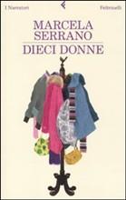 Dieci donne, il nuovo romanzo di Marcela Serrano dove le protagoniste sono, ancora una volta, le donne