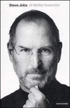 Steve Jobs: la biografia di un genio, grande innovatore dell'era contemporanea, scritta da Walter Isaacson