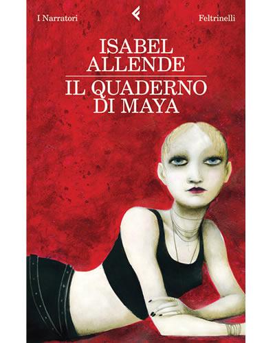 Il quaderno di Maya; il coraggio di una adolescente raccontato da Isabel Allende