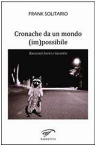Cronache da un mondo (im)possibile, i racconti di Frank Solitario