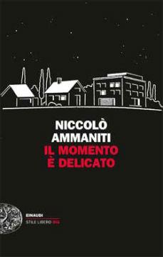Il momento è delicato, il nuovo libro di Niccolò Ammaniti