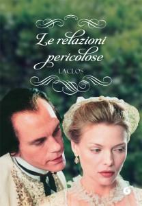 Le relazioni pericolose, il romanzo di Pierre-Ambroise-François Choderlos de Laclos