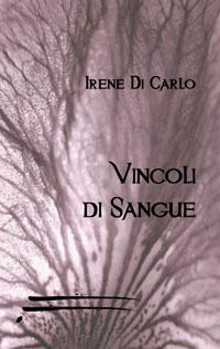 Vincoli di Sangue, una saga familiare nel libro di esordio di Irene di Carlo