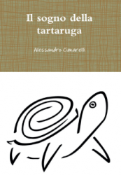 Il sogno della tartaruga, il primo romanzo di Alessandro Cimarelli