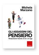 Gli assassini del pensiero. Manipolazioni di ieri e di oggi: il nuovo libro di Michela Marzano