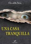 Una casa tranquilla, un romanzo thriller di Osvalda Sala