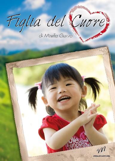 Figlia del cuore, un romanzo dell'editrice e scrittrice Mirella Guzzo
