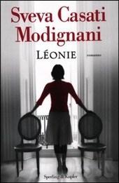 Léonie, l'ultimo romanzo di Sveva Casati Modignani