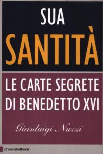 Sua Santità. Le carte segrete di Benedetto XVI, di Gianluigi Nuzzi
