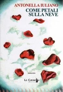 Come petali sulla neve, il primo romanzo di Antonella Iuliano