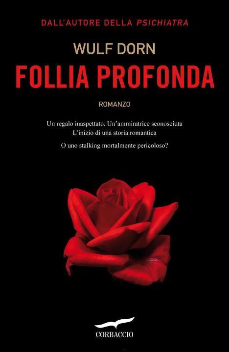 Follia profonda, il nuovo thriller di Wulf Dorn