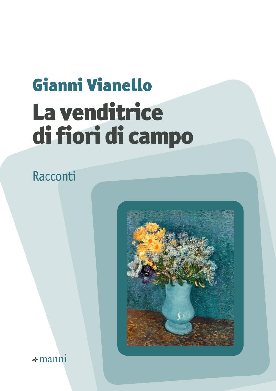 La venditrice di fiori di campo, giallo e casualità nei racconti di Gianni Vianello