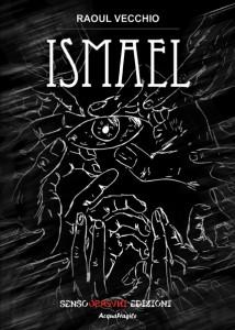 Ismael, il primo romanzo di Raoul Vecchio