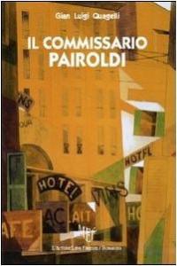 Il commissario Pairoldi, un romanzo giallo di Gian Luigi Quagelli