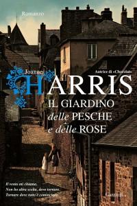 Il giardino delle pesche e delle rose, il nuovo romanzo di Joanne Harris