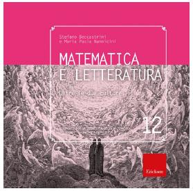 Matematica e letteratura. Oltre le due culture Stefano Beccastrini, Maria Paola Nannicini