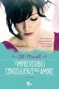 Le imprevedibili conseguenze dell'amore, un romanzo di Jill Mansell