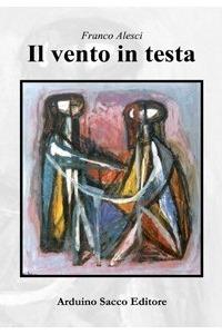 Il vento in testa, un romanzo di Franco Alesci
