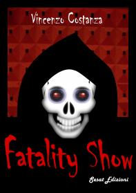 Fatality Show, Vincenzo Costanza | Satira e ironia