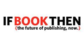 If Book Then il 19 Marzo a Milano: quale futuro per l'editoria?