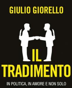 Giulio Giorello, Il tradimento. In politica, in amore e non solo