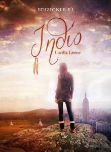 Indio, il romanzo d'esordio di Lucilla Leone