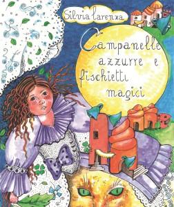 Campanelle azzurre e fischietti magici. Il fantasy di Silvia Larenza
