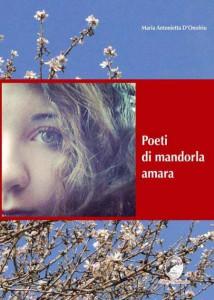 Poeti di mandorla amara | Maria Antonietta D'Onofrio