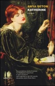 Katherine di Anya Seton: lo scandalo dell'amore