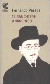 Fernando Pessoa: Il banchiere anarchico e altri racconti
