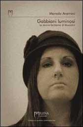 Gabbiani Luminosi, le donne, le amanti di Benito Mussolini, in un romanzo che mescola fantasia e storia.