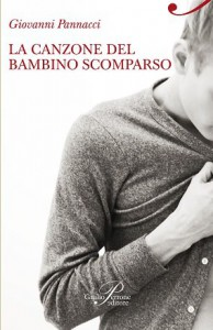 La canzone del bambino scomparso, Giovanni Pannacci | Giulio Perrone Editore