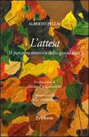 L'attesa. Il percorso emotivo della gravidanza, un libro di Alberto Pellai