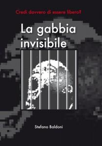 La gabbia invisibile di Stefano Baldoni