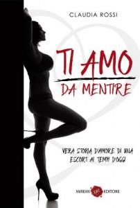 Ti amo da mentire, il nuovo romanzo di Claudia Rossi
