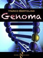 Recensione: Genoma di Marco Bertolino