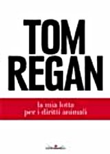 La mia lotta per i diritti animali, Tom Regan