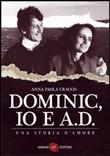 Dominic, io e A.D di Anna Paola Cracco