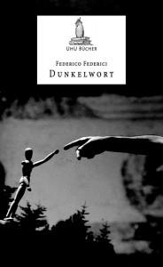 """""""Dunkelwort"""" di Federico Federici (Uhu Bücher, 2013)"""