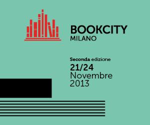 Bookcity Milano 2013: dal 21 al 24 Novembre