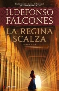 La regina scalza: il nuovo libro di Ildefonso Falcones