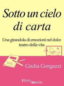 Giulia Gorgazzi: Sotto un cielo di carta