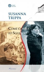 Come cambia lo sguardo di Susanna Trippa