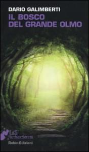 Il Bosco del Grande Olmo, romanzo di Dario Galimberti