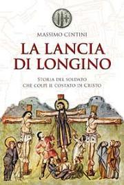 Tutto sulla lancia di Longino: storia leggenda mito
