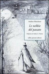 Le nebbie del passato – Andrea Marchetti