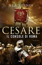 S. J. A Turney  – Cesare. Il console di Roma
