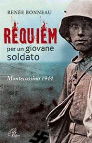 Bonneau Renée – Requiem per un giovane soldato. Montecassino 1944