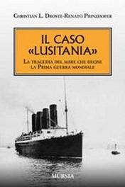 Il caso Lusitania di Prinzhofer Renato, Droste Christian