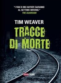 Tracce di morte, Tim Weaver: un thriller che incolla alle pagine